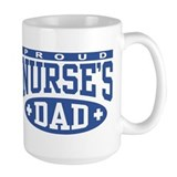 Proud Nurse's Dad Coffee Mug