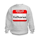 Hello my name is Katharine Sweatshirt