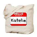 Hello my name is Katelin Tote Bag