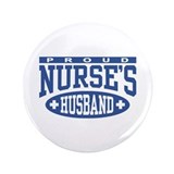 "Proud Nurse's Husband 3.5"" Button"