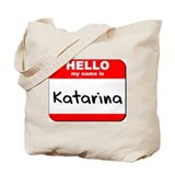 Hello my name is Katarina Tote Bag