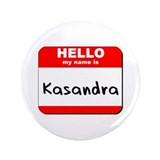 "Hello my name is Kasandra 3.5"" Button"