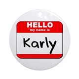 Hello my name is Karly Ornament (Round)
