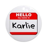 Hello my name is Karlie Ornament (Round)