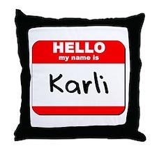 Hello my name is Karli Throw Pillow