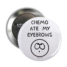 """Chemo Ate My Eyebrows 2.25"""" Button"""