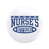 "Proud Nurse's Boyfriend 3.5"" Button"