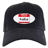 Hello my name is Kallie Baseball Cap