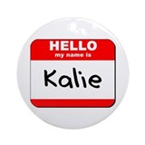 Hello my name is Kalie Ornament (Round)