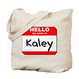 Hello my name is Kaley Tote Bag