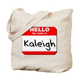 Hello my name is Kaleigh Tote Bag