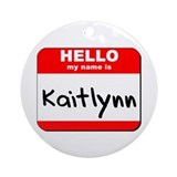 Hello my name is Kaitlynn Ornament (Round)