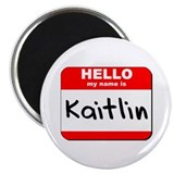 "Hello my name is Kaitlin 2.25"" Magnet (10 pack)"