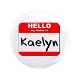 "Hello my name is Kaelyn 3.5"" Button"