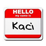 Hello my name is Kaci Mousepad