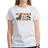 Can't Scare Me -Teacher Tee