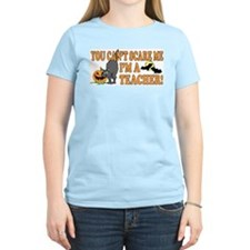Can't Scare Me -Teacher T-Shirt