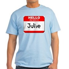 Hello my name is Julie T-Shirt