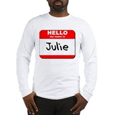 Hello my name is Julie Long Sleeve T-Shirt