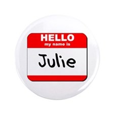 "Hello my name is Julie 3.5"" Button"