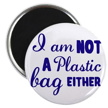 Not A Plastic Bag Either Magnet