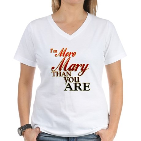 More Mary Women's V-Neck T-Shirt