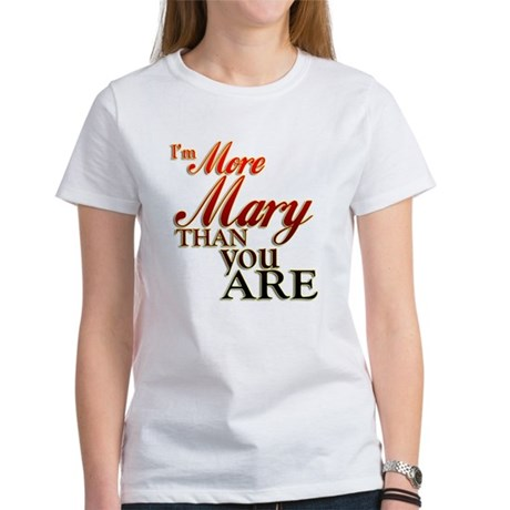 More Mary Women's T-Shirt