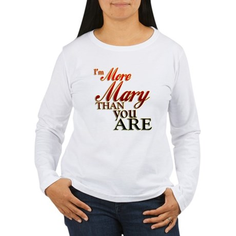 More Mary Women's Long Sleeve T-Shirt