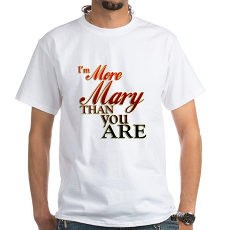 More Mary White T-Shirt