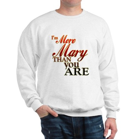 More Mary Sweatshirt