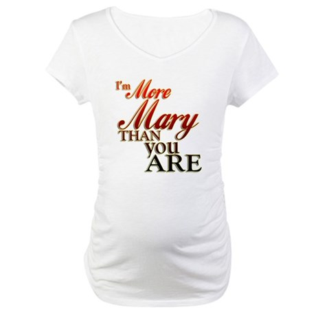 More Mary Maternity T-Shirt