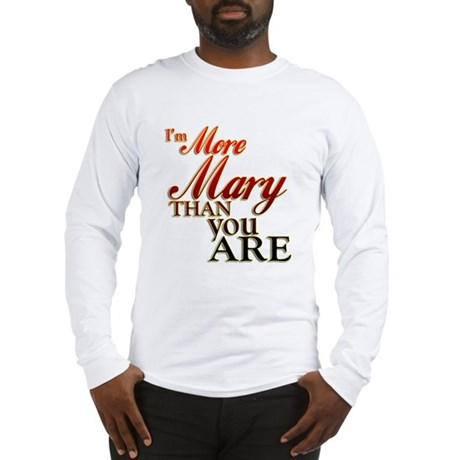 More Mary Long Sleeve T-Shirt