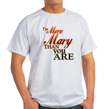 More Mary Light T-Shirt