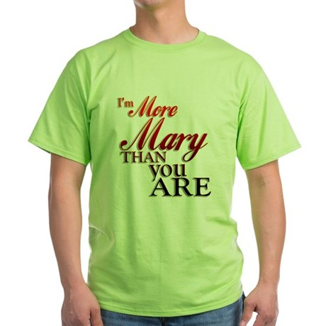 More Mary Green T-Shirt