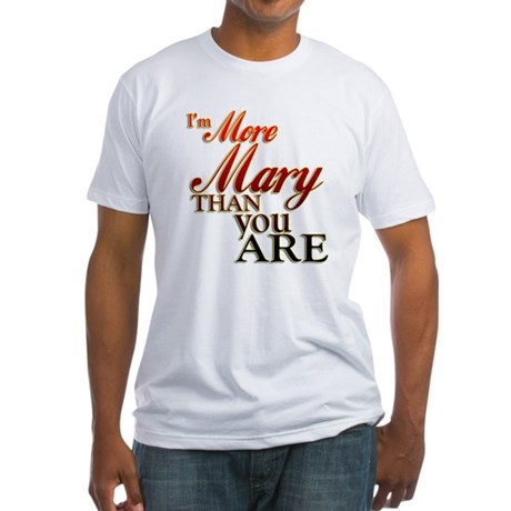 More Mary Fitted T-Shirt
