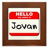 Hello my name is Jovan Framed Tile