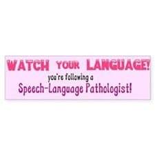 WATCH YOUR LANGUAGE Bumper Bumper Sticker