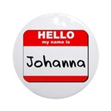 Hello my name is Johanna Ornament (Round)