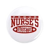 "Proud Nurse's Daughter 3.5"" Button"