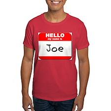 Hello my name is Joe T-Shirt
