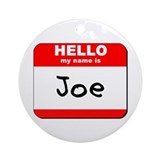 Hello my name is Joe Ornament (Round)