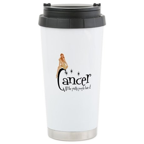 Pretty People have Cancer Ceramic Travel Mug