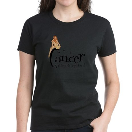Pretty People have Cancer Women's Dark T-Shirt
