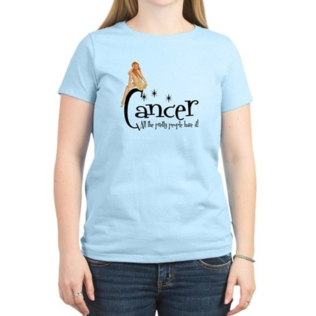Pretty People have Cancer Women's Light T-Shirt