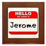 Hello my name is Jerome Framed Tile