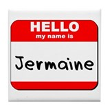 Hello my name is Jermaine Tile Coaster