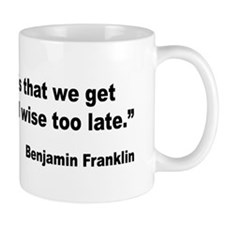 Benjamin Franklin Life Tragedy Quote Mug