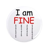 "I am FINE, 3.5"" Button"