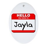 Hello my name is Jayla Oval Ornament
