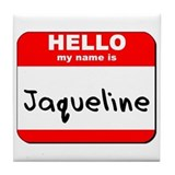 Hello my name is Jaqueline Tile Coaster